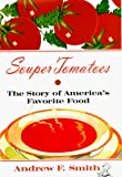 Smith, Andrew: Souper Tomatoes