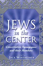 Jews in the Center: Conservative Synagogues…
