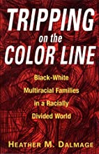 Tripping on the Color Line: Black-White…