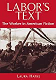 Hapke, Laura: Labor&#39;s Text