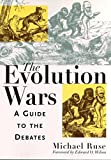 Ruse, Michael: The Evolution Wars: A Guide to the Debates