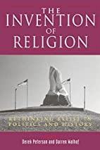 The Invention of Religion: Rethinking Belief…
