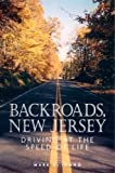 Di Ionno, Mark: Backroads, New Jersey: Driving at the Speed of Life