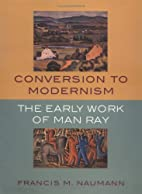 Conversion to Modernism: The Early Work of…
