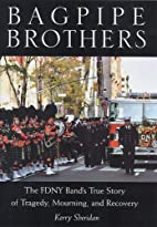 Bagpipe Brothers: The FDNY Band's True Story…
