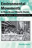 Doyle, Timothy: Environmental Movements In Majority And Minority Worlds: A Global Perspective