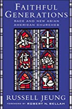 Faithful Generations: Race and New Asian…