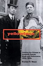 Yellowface: Creating the Chinese in American…