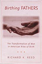 Birthing Fathers: The Transformation of Men…