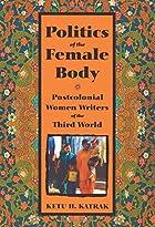 The Politics of the Female Body:…