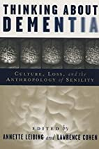Thinking About Dementia: Culture, Loss, and…