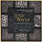 June Wayne, the art of everything : a…