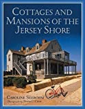 Seebohm, Caroline: Cottages and Mansions of the Jersey Shore