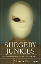 Surgery Junkies: Wellness and Pathology in…