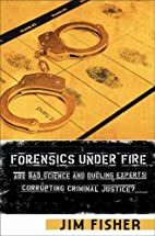 Forensics Under Fire: Are Bad Science and…