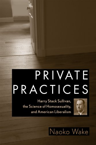 private-practices-harry-stack-sullivan-the-science-of-homosexuality-and-american-liberalism
