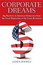 Corporate Dreams: Big Business in American…