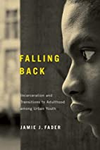 Falling Back: Incarceration and Transitions…