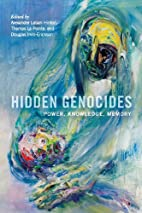 Hidden Genocides: Power, Knowledge, Memory…