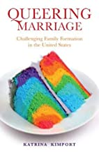 Queering Marriage: Challenging Family…