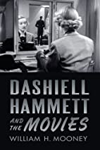 Dashiell Hammett and the Movies by William…