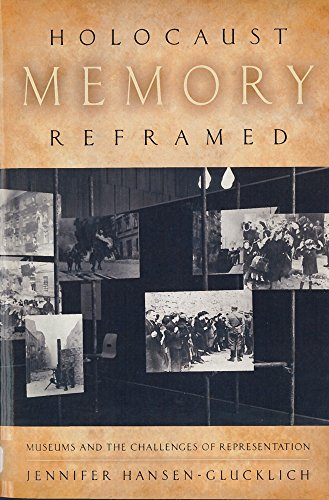 holocaust-memory-reframed-museums-and-the-challenges-of-representation