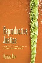 Reproductive Justice: The Politics of Health…