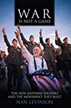 War is not a game : the new antiwar soldiers…