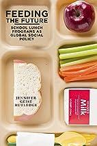 Feeding the Future: School Lunch Programs as…