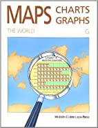 Maps, Charts, and Graphs the World Level G…