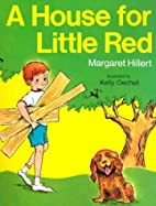 A House for Little Red by Margaret Hillert