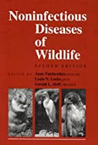 Noninfectious Diseases of Wildlife by Anne…
