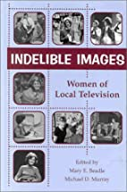 Indelible images : women of local television…