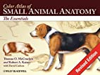 Color Atlas of Small Animal Anatomy: The…