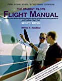 Kershner, William K.: The Student Pilot&#39;s Flight Manual: Including FAA Written Test Questions