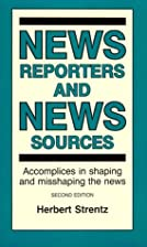 News Reporters and News Sources: Accomplices…