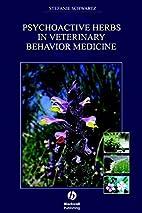 Psychoactive Herbs in Veterinary Behavior…