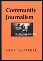 Community Journalism: The Personal Approach…