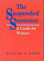 The Suspended Sentence: A Guide for Writers…