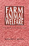 Rollin, Bernard E.: Farm Animal Welfare: Social, Bioethical, and Research Issues