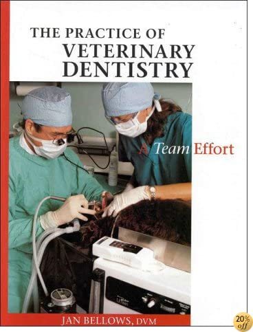 The Practice of Veterinary Dentistry: A Team Effort