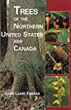 Farrar, John Laird: Trees of the Northern United States and Canada