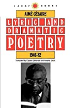 Lyric and Dramatic Poetry, 1946-82 by Aime…