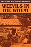 Charles L. Perdue Jr.: Weevils in the Wheat: Interviews with Virginia Ex-Slaves