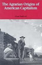The Agrarian Origins of American Capitalism…