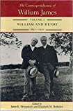 James, William: The Correspondence of William James: William and Henry 1897-1910
