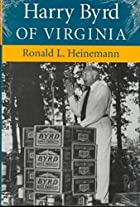 Harry Byrd of Virginia by Ronald L.…