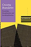 Julie Thompson Klein: Crossing Boundaries: Knowledge, Disciplinarities, and Interdisciplinarities (Knowledge, Disciplinarity & Beyond)