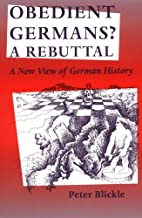 Obedient Germans? A Rebuttal: A New View of…