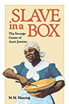 Slave in a Box: The Strange Career of Aunt…